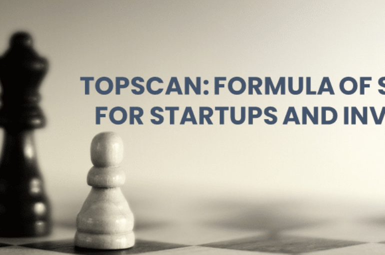 TOPSCAN – A Formula of Success for Startups and Investors