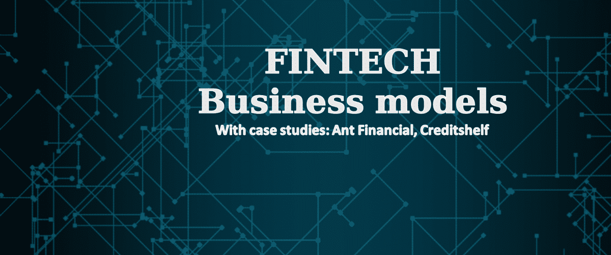 Fintech Business Models + Case Study